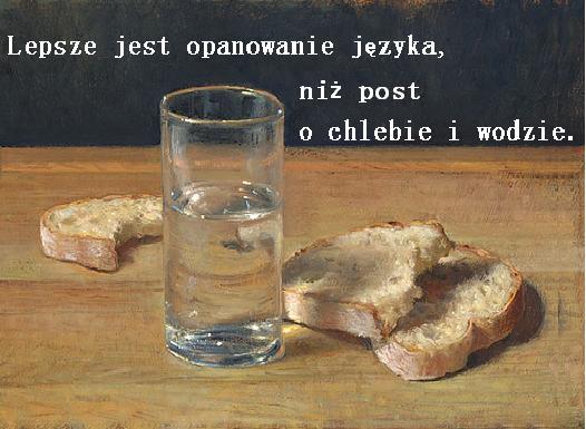 Zamiast postu o chlebie i wodzie