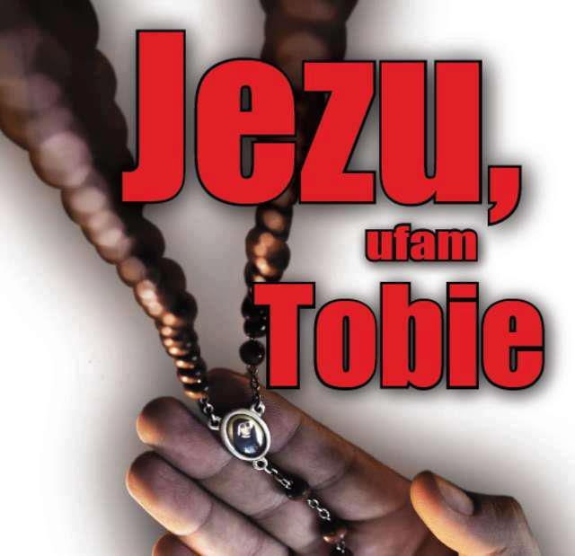 Zaufałam Jezusowi