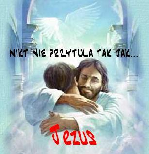 Nikt nie przytula tak jak ... Jezus