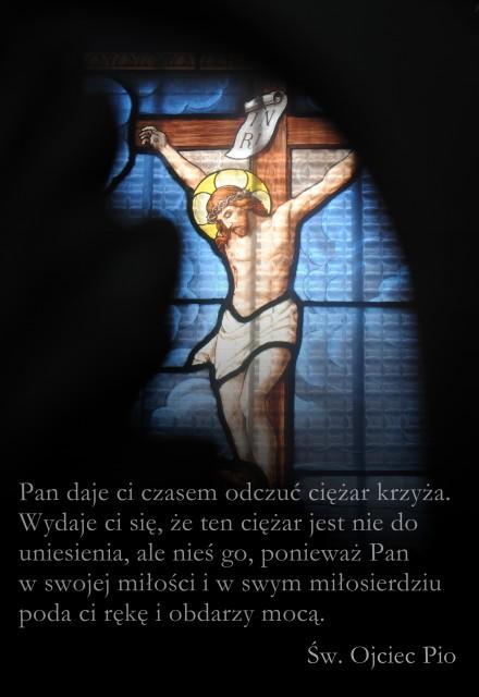 Pan daje ci czasem odczuć ciężar krzyża